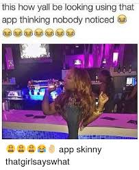 Apps For Memes - this how yall be looking using that app thinking nobody noticed