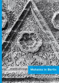 mshatta in berlin keystones of islamic kunsthistorisches