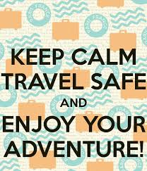 travel safe images Keep calm travel safe and enjoy your adventure poster laura jpg
