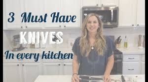 Must Have Kitchen Knives by The 3 Must Have Knives In Every Kitchen Youtube