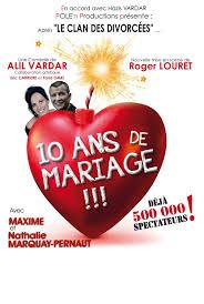 dix ans de mariage nabord théâtre 10 ans de mariage avec nathalie