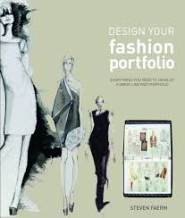 Art Portfolio Design Design Your Fashion Portfolio Amazon Co Uk Steven Faerm
