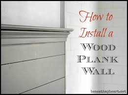how to install wood plank walls beneath my