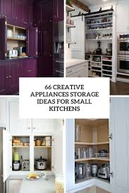 small storage cabinet with doors for kitchen 66 creative appliances storage ideas for small kitchens