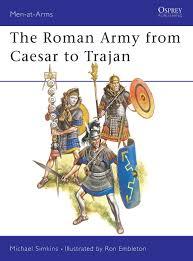 roman army from caesar to trajan men at arms series 46 michael
