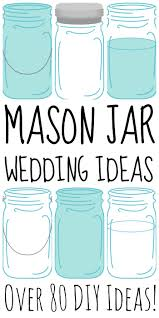 47 Cute Mason Jar Gifts For Teens Diy Projects For Teens Over 80 Mason Jar Wedding Ideas The Country Chic Cottage