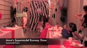 supermodel runway fashion show anna u0027s 7th birthday party youtube
