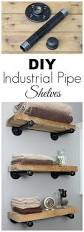 Home Decor Stores In Michigan Diy Industrial Pipe Shelves Super Easy Pipes And Industrial