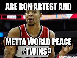 Metta World Peace Meme - artest and metta world peace