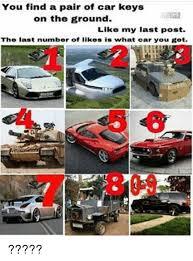 Car Keys Meme - you find a pair of car keys on the ground like my last post the last