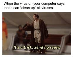 Computer Says No Meme - when the virus on your computer says that it can clean up all