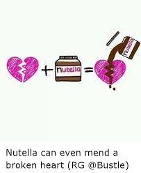 Broken Heart Meme - nutella nutella can even mend a broken heart rg funny meme on