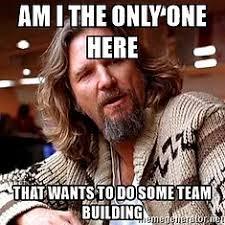 Team Meme - team building memes