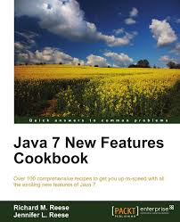 java 7 new features cookbook richard m reese jennifer l reese