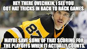 Ovechkin Meme - image tagged in sidney crosby sidney crosby ovechkin ovie hockey