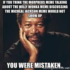 Morpheus Meme Generator - if you think the morpheus meme talking about the willy wonka meme