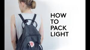 How To Travel Light How To Pack Light Every Single Time Minimalist Travel Youtube