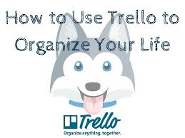 how to use trello to manage your life chaos u0026 kiddos