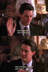 Twin Peaks Meme - twin peaks meme bad coffee on bingememe