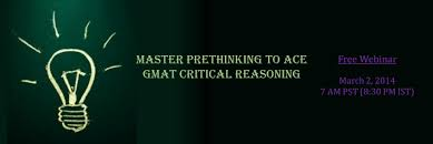 free webinar master prethinking to ace gmat cr critical