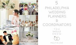 wedding planers 5 philadelphia wedding planners and coordinators you should