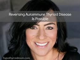 21 Diseases The Doctors Haven - reversing autoimmune thyroid disease is possible hypothyroid mom
