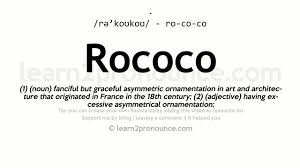 rococo pronunciation and definition
