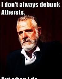 Anti Atheist Meme - debunking atheists atheist meme