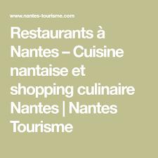 cuisine nantaise restaurants à nantes cuisine nantaise et shopping culinaire nantes