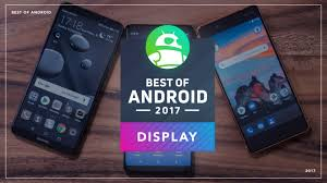 the best android best of android 2017 which phone has the best display android