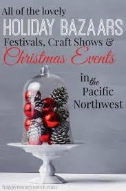 2014 holiday bazaars christmas festivals u0026 events in nw