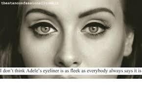 Eyeliner Meme - the stanconfessionsiitumblr i don t think adele s eyeliner is as
