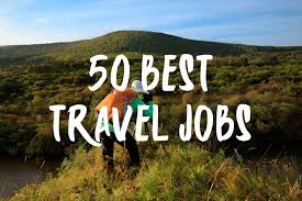 Travelling Jobs images The top 50 best travel jobs how to make money while travelling jpg