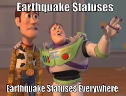 Earthquake Meme - earthquake statuses quickmeme