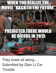 Back To The Future Meme - when you realize the movie back to the future predicted therewould