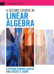 a second course in linear algebra by garcia and horn 2017