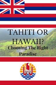 Image Of Hawaiian Flag Hawaii Or Tahiti Which Paradise To Choose X Days In Y
