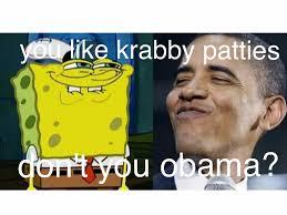 Yaranaika Meme - spongebob and obama meme by finnberry527 on deviantart