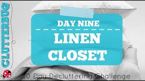 day nine linen closet 30 day decluttering challenge youtube