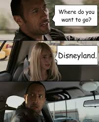 Disneyland Meme - where do you want to go disneyland the rock driving quickmeme
