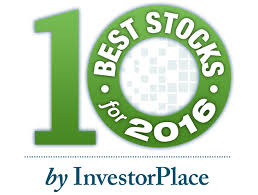the 10 best of 2016 10 best stocks for 2016 investorplace