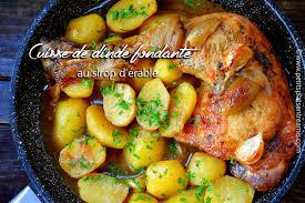 cuisine cuisse de dinde cuisse de dinde fondante au sirop d érable petits plats entre amis