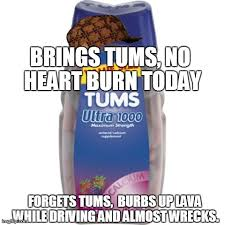 Heartburn Meme - it can be pretty traumatic at times imgflip