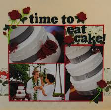 wedding scrapbook pages let us eat cake wedding scrapbook layout crafting couture