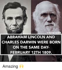 Abraham Lincoln Meme - iothefactsbible abraham lincoln and charles darwin were born on