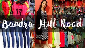 bandra hill road get fancy u0026 trendy clothes in cheap