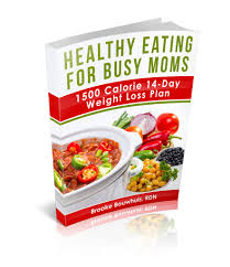 busy mom u0027s healthy eating plan u2013 1500 calorie 14 day weight loss
