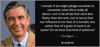 fred rogers quote i if we might pledge ourselves to