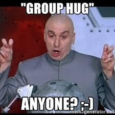 Group Hug Meme - group hug anyone dr evil quote meme generator