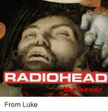 Radiohead Meme - radiohead sends from luke classical art meme on sizzle